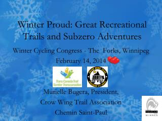 Winter Proud: Great Recreational Trails and Subzero Adventures