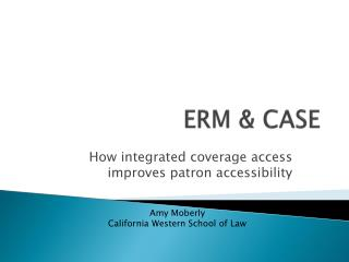 ERM & CASE