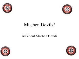Machen Devils!