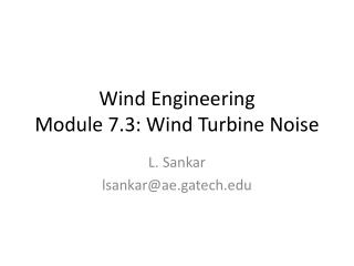 Wind Engineering Module 7.3: Wind Turbine Noise