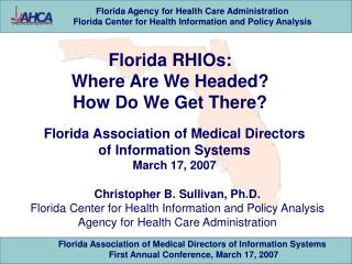 Florida RHIOs: Where Are We Headed How Do We Get There
