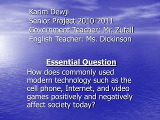 Karim Dewji Senior Project 2010-2011 Government Teacher: Mr. Zufall English Teacher: Ms. Dickinson
