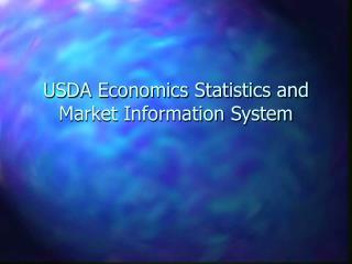 USDA Economics Statistics and Market Information System