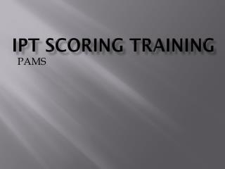 IPT Scoring Training