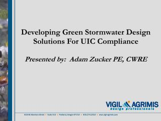 Developing Green Stormwater Design Solutions For UIC Compliance