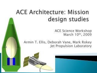 ACE Architecture: Mission design studies