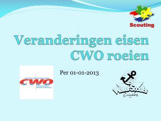 Veranderingen eisen CWO roeien