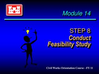 Module 14 STEP 8 Conduct 	Feasibility Study