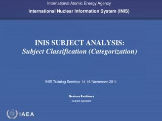 INIS SUBJECT ANALYSIS: Subject Classification (Categorization)