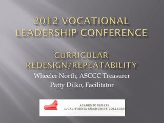 2012 Vocational Leadership Conference Curricular Redesign/Repeatability