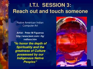 I.T.I.  SESSION 3:   Reach out and touch someone
