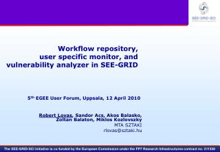 Workflow repository,  user specific monitor, and vulnerability analyzer in SEE-GRID