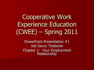 Cooperative Work Experience Education (CWEE) – Spring 2011