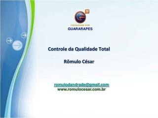 Controle da Qualidade Total Rômulo César