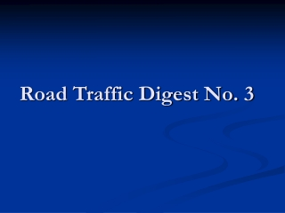 Road Traffic Digest No. 3