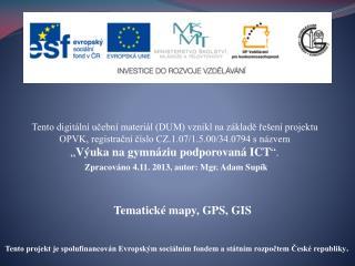 Tematické mapy, GPS, GIS
