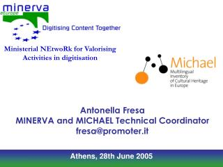 Antonella Fresa MINERVA and MICHAEL Technical Coordinator fresa@promoter.it