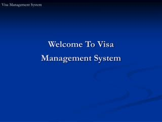 Welcome To Visa Management System