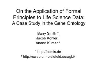 On the Application of Formal Principles to Life Science Data:  A Case Study in the Gene Ontology