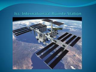 Iss : Internationaal Ruimte Station