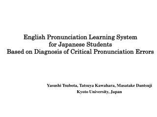 Yasushi Tsubota, Tatsuya Kawahara, Masatake Dantsuji Kyoto University, Japan
