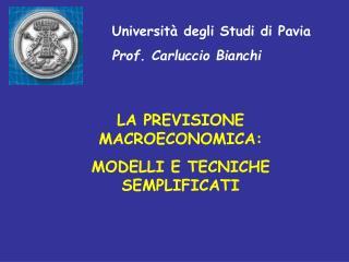 Università degli Studi di Pavia Prof. Carluccio Bianchi