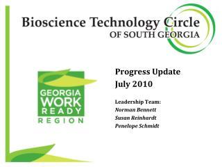 Progress Update  July 2010 Leadership Team: Norman Bennett Susan Reinhardt Penelope Schmidt