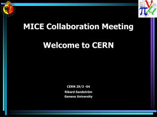 MICE Collaboration Meeting Welcome to CERN