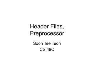 Header Files, Preprocessor