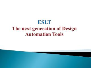ESLT The next generation of Design Automation Tools