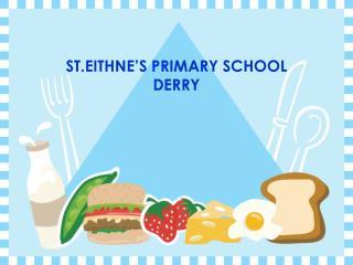 ST.EITHNE�S PRIMARY SCHOOL DERRY