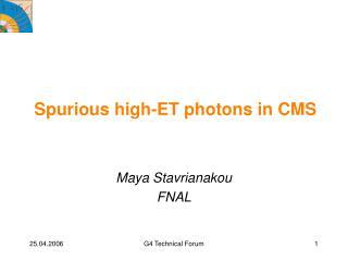 Spurious high-ET photons in CMS