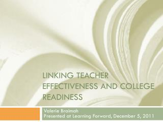Linking teacher effectiveness and college readiness