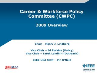 Career & Workforce Policy Committee (CWPC) 2009 Overview
