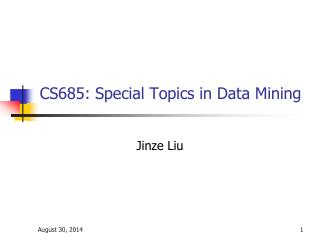 CS685: Special Topics in Data Mining