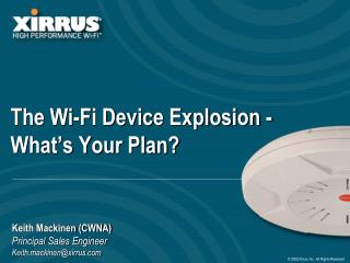 The Wi-Fi Device Explosion - What's Your Plan?