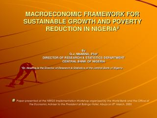 MACROECONOMIC FRAMEWORK FOR SUSTAINABLE GROWTH AND POVERTY REDUCTION IN NIGERIA #
