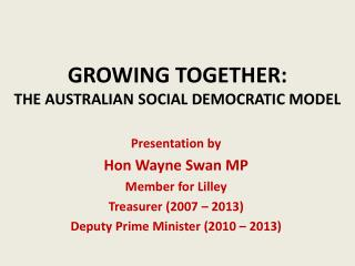 GROWING TOGETHER: THE AUSTRALIAN SOCIAL DEMOCRATIC MODEL