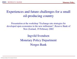 Ingvild Svendsen Monetary Policy Department Norges Bank
