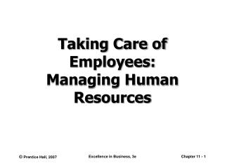 Taking Care of Employees: Managing Human Resources