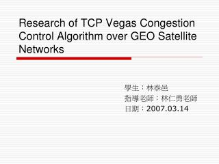 Research of TCP Vegas Congestion Control Algorithm over GEO Satellite Networks
