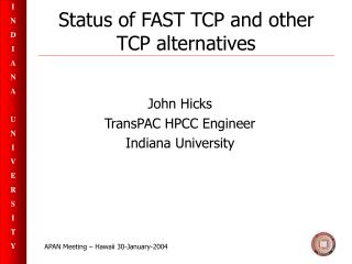 Status of FAST TCP and other TCP alternatives