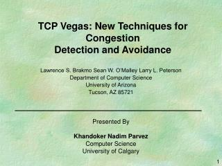 TCP Vegas: New Techniques for Congestion Detection and Avoidance