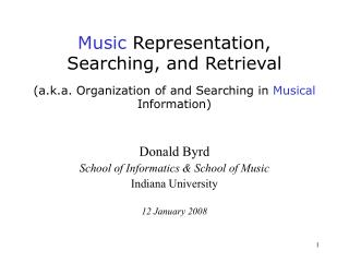 Donald Byrd School of Informatics & School of Music Indiana University 12 January 2008