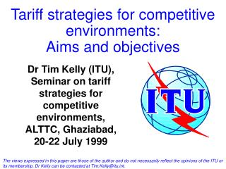 Tariff strategies for competitive environments:  Aims and objectives