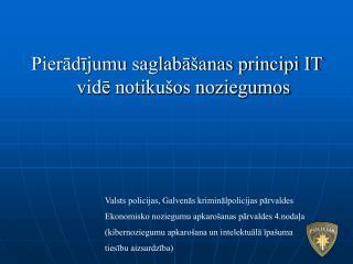 Pierādījumu saglabāšanas principi IT vidē notikušos noziegumos