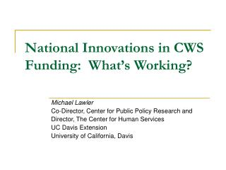 National Innovations in CWS Funding:  What's Working?