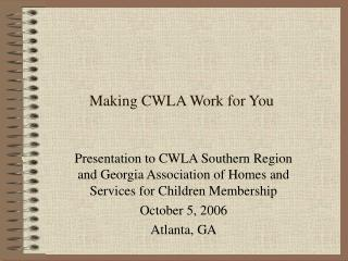 Making CWLA Work for You