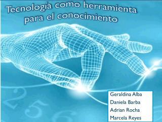 Tecnología como herramienta para el  conocimiento