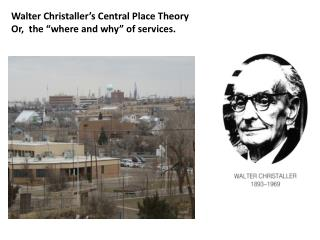 "Walter Christaller's Central Place Theory Or,  the ""where and why"" of services."